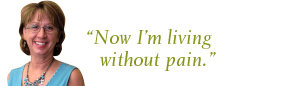 """Now I'm living without pain."""